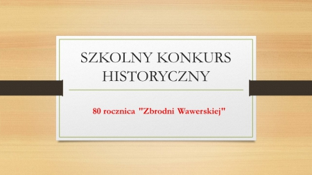 Wyniki konkursu - 80 rocznica Zbrodni Wawerskiej