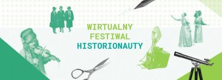 Wirtualny Festiwal Historionauty