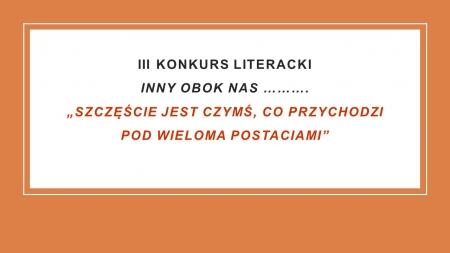 III Konkurs Literacki  Inny obok nas ……….