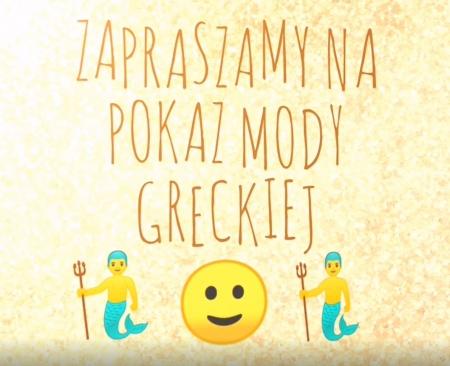 Pokaz mody greckiej!